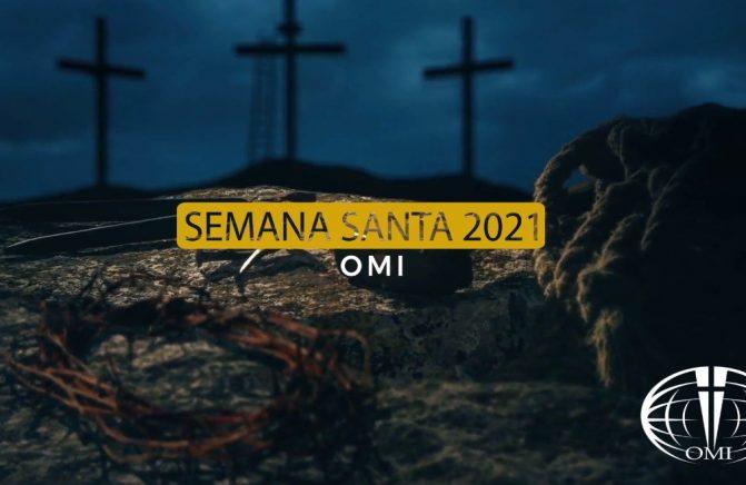 Acompanhe a Nova Série: Semana Santa 2021 OMI